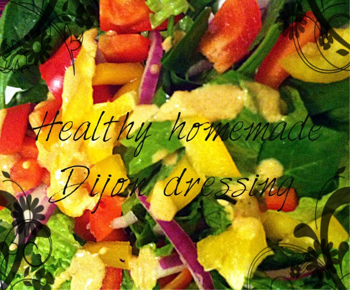 Healthy Homemade Dijon Dressing